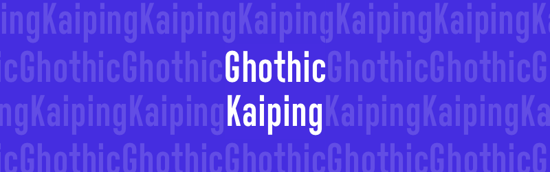 Condensed Gothic Typeface: Gothic Kaiping